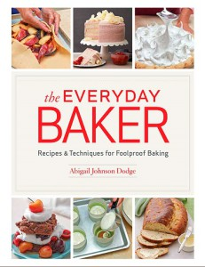 The Everyday Baker by Abigail Johnson Dodge