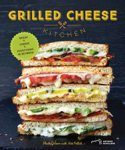 Grilled Cheese Kitchen by Heidi Gibson with Nate Pollak. Published by Chronicle Books, 2016. Copyright © 2016 Heidi Gibson and Nate Pollak. Photographs Copyright © 2016 by Antonis Achilleos.