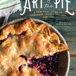 Kate McDermott's Art of the Pie Will Make You Want to Go to Pie Camp