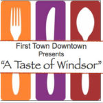 First Town Downtown Presents A Taste of Windsor