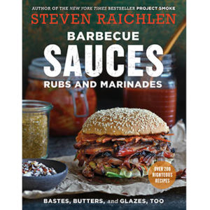 Raichlen_BARBECUE SAUCES, RUBS, AND MARINADES