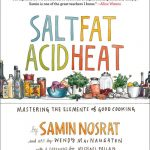Ready to Become a Better Cook? Read Salt, Fat, Acid, Heat by Samin Nosrat