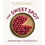 The Sweet Spot by Bill Yosses