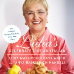 Lidia's Celebrate Like an Italian by Lidia Bastianich