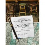 The Storied Bars of New York by Delia Cabe