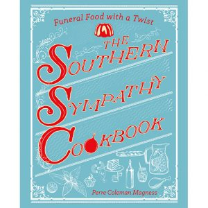 Southern Sympathy: Funeral Food with a Twist