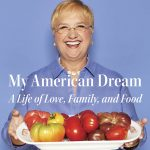 Lidia Bastianich Shares Her American Dream