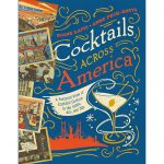 Cocktails Across America by Diane Lapis and Anne Peck-Davis