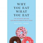 Rachel Herz Explains Why You Eat What You Eat