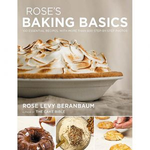 Rose's Baking Basics by Rose Levy Beranbaum