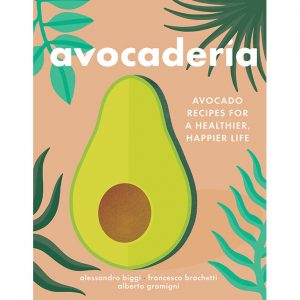 AVOCADERIA: AVOCADO RECIPES FOR A HEALTHIER, HAPPIER LIFE © 2018 Alessandro Biggi, Francesco Brachetti and Alberto Gramigni. Reproduced by permission of Houghton Mifflin Harcourt. All rights reserved. Photography © Henry Hargreaves.
