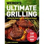 Weber's Ultimate Grilling by Jamie Purviance
